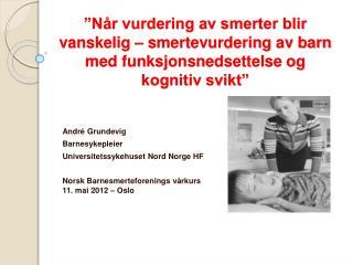 André  Grundevig Barnesykepleier Universitetssykehuset Nord Norge HF