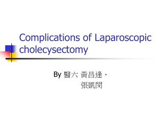 Complications of Laparoscopic cholecysectomy