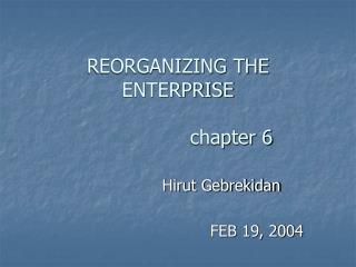 REORGANIZING THE ENTERPRISE 			chapter 6