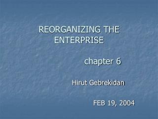 REORGANIZING THE ENTERPRISE chapter 6
