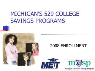 MICHIGAN'S 529 COLLEGE SAVINGS PROGRAMS