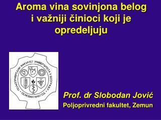 Aroma  vina  sovinjona belog  i važniji č inioci koji  je  opredeljuju