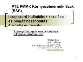 Iszapszerű hulladékok kezelése és biogáz hasznosítás 4. előadás és gyakorlat