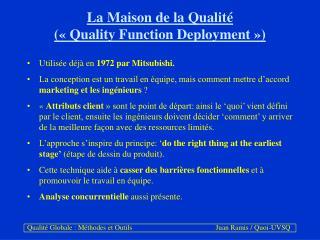La Maison de la Qualité («Quality Function Deployment»)