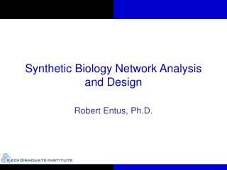 Synthetic Biology Network Analysis and Design