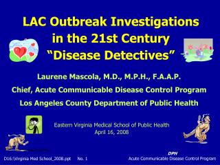 "LAC Outbreak Investigations in the 21st Century ""Disease Detectives"""