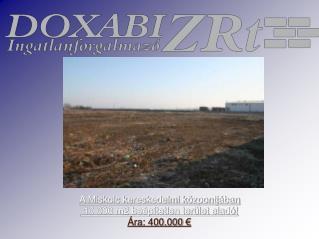 A Miskolc kereskedelmi központjában   10 000 m2 beépítetlen terület eladó! Ára: 400.000 €