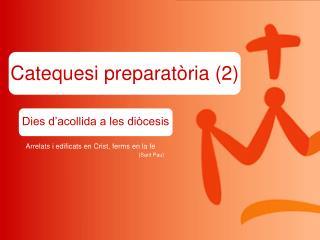 Catequesi preparatòria (2)