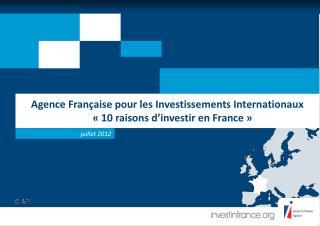 Agence Fran�aise pour les Investissements Internationaux      ��10 raisons d�investir en France��