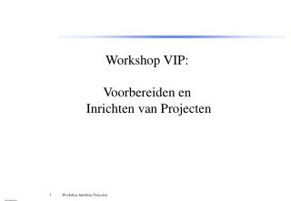 Workshop VIP: Voorbereiden en  Inrichten van Projecten