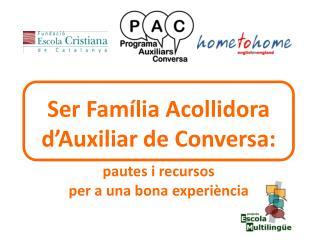 Ser Família Acollidora d'Auxiliar de Conversa: pautes i recursos  per a una bona experiència