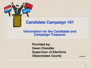 Candidate Campaign 101 Information for the Candidate and Campaign Treasurer