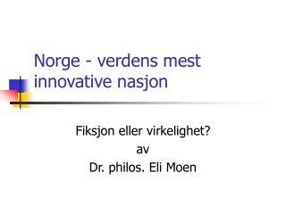 Norge - verdens mest  innovative nasjon