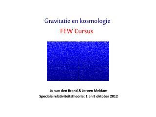 Jo van den Brand & Jeroen Meidam Speciale relativiteitstheorie: 1 en 8 oktober 2012