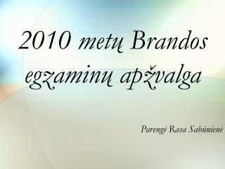 20 10  metų Brandos egzaminų apžvalga