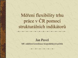 Měření flexibility trhu práce v ČR pomocí strukturálních indikátorů