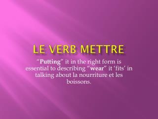 Le verb  Mettre