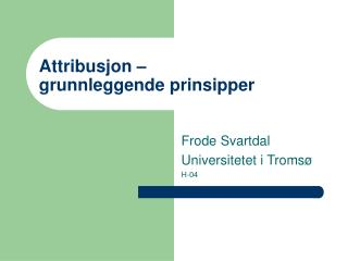 Attribusjon –  grunnleggende prinsipper