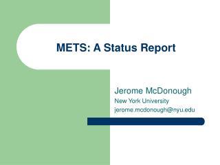 METS: A Status Report
