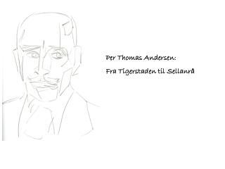 Per Thomas Andersen: Fra Tigerstaden til Sellanrå