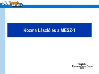 Kozma L�szl� �s a MESZ-1