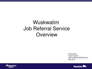 Wuskwatim  Job Referral Service  Overview
