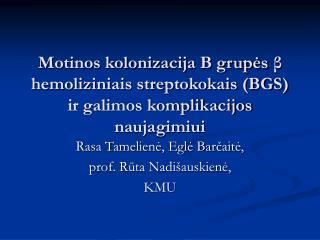 Rasa Tamelienė, Eglė Barčaitė,  prof. Rūta Nadišauskienė, KMU