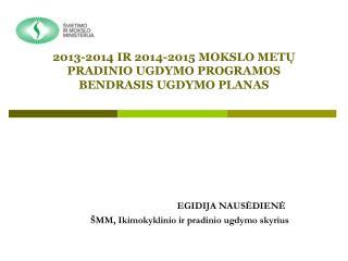 2013-2014 IR 2014-2015 MOKSLO MET Ų PRADINIO UGDYMO PROGRAMOS  BENDR ASIS  UGDYMO PLAN AS