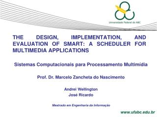 THE DESIGN, IMPLEMENTATION, AND EVALUATION OF SMART: A SCHEDULER FOR MULTIMEDIA APPLICATIONS
