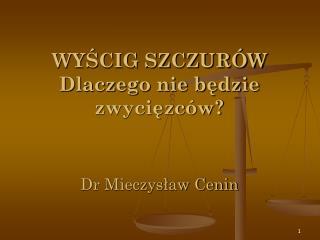 WY?CIG SZCZUR�W Dlaczego nie b?dzie zwyci?zc�w? Dr Mieczys?aw Cenin
