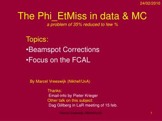 The Phi_EtMiss in data & MC a problem of 35% reduced to few %