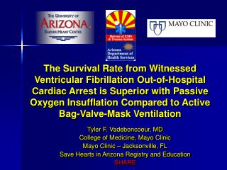 Tyler F. Vadeboncoeur, MD College of Medicine, Mayo Clinic Mayo Clinic   Jacksonville, FL Save Hearts in Arizona Registr