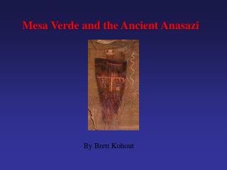Mesa Verde and the Ancient Anasazi