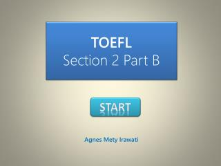 TOEFL Section 2 Part B