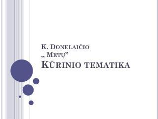 """K. Done laičio ,, Metų"""" Kūrinio tematika"""