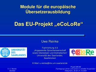 """Module für die europäische Übersetzerausbildung  Das EU-Projekt """"eCoLoRe"""""""