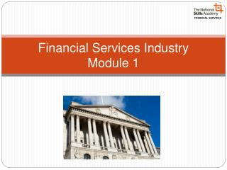 Financial Services Industry Module 1