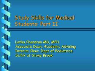 Study Skills for Medical Students: Part II