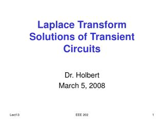 Laplace Transform Solutions of Transient Circuits