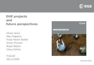 DUE projects  and  future perspectives