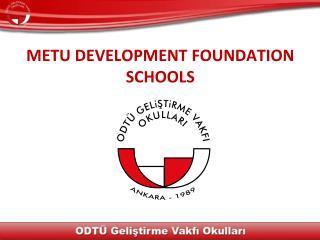 METU DEVELOPMENT FOUNDATION SCHOOLS