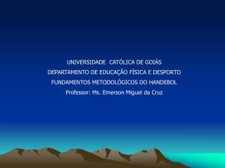 UNIVERSIDADE  CATÓLICA DE GOIÁS DEPARTAMENTO DE EDUCAÇÃO FÍSICA E DESPORTO