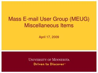 Mass E-mail User Group (MEUG) Miscellaneous Items April 17, 2009