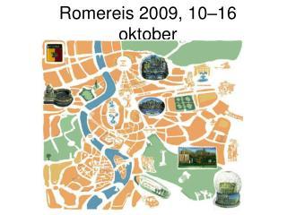 Romereis 2009, 10–16 oktober