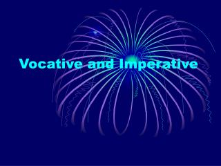 Vocative and Imperative