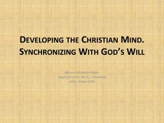 Developing the Christian Mind. Synchronizing With God's Will