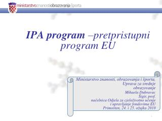 IPA program  – pretpristupni program  EU