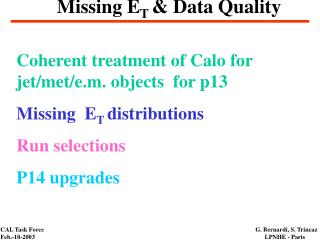 Missing E T  & Data Quality