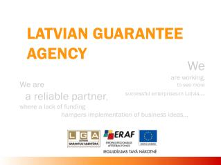 LATVIAN GUARANTEE AGENCY