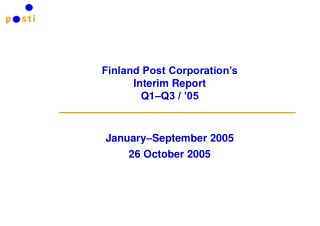 Finland Post Corporation's  Interim Report  Q1–Q3 / '05